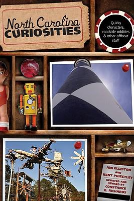 North Carolina Curiosities By Priestley, Kent/ Elliston, Jon/ Richards, Constance (EDT)